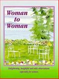 Woman to Woman, Great Quotations Staff, 1562451944