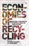 Economies of Recycling : Global Transformations of Materials, Values and Social Relations, , 1780321945