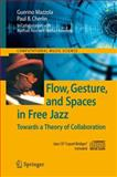 Flow, Gesture, and Spaces in Free Jazz : Towards a Theory of Collaboration, Mazzola, Guerino B. and Cherlin, Paul B., 354092194X