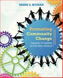 Promoting Community Change: Making It Happen in the Real World, Homan, Mark S., 1305101944