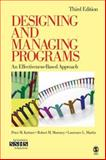 Designing and Managing Programs : An Effectiveness-Based Approach, Kettner, Peter M. and Martin, Lawrence L., 1412951941