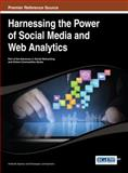 Harnessing the Power of Social Media and Web Analytics, Lertwachara, Kaveepean, 1466651946