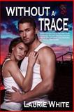 Without a Trace, White, Laurie, 1631051946