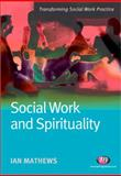Social Work and Spirituality, Mathews, Ian, 1844451941