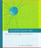Beyond the Cognitive Map : From Place Cells to Episodic Memory, Redish, A. David, 0262181940