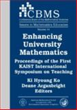 Enhancing University Mathematics : Proceedings of the First KAIST International Symposium on Teaching, Ki Hyoung Ko, 0821841947