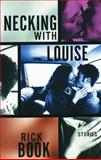 Necking with Louise, Rick Book, 0889951942