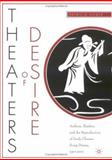 Theaters of Desire : Authors, Readers, and the Reproduction of Early Chinese Song-Drama, 1300-2000, Sieber, Patricia, 1403961948