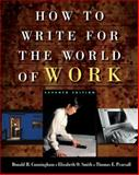 How to Write for the World of Work, Cunningham, Donald H. and Smith, Elizabeth O., 1413001947