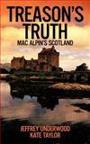Treason's Truth, Jeffrey Underwood and Kate Taylor, 1475931948