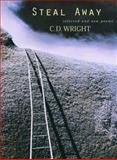 Steal Away, C.D. Wright, 1556591942