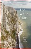 The White Cliffs, Alice Duer Miller, 1781391947