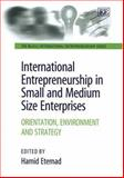 International Entrepreneurship in Small and Medium Size Enterprises : Orientation, Environment and Strategy, Etemad, Hamid, 1843761947