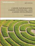 Career Information, Career Counseling, and Career Development, Brown, Duane, 0137051948