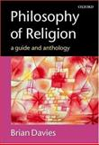 Philosophy of Religion : A Guide and Anthology, , 019875194X