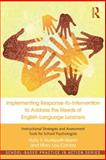Implementing Response-to-Intervention to Address the Needs of English-Language Learners, Holly S. Hudspath-Niemi and Mary Lou Conroy, 0415621941