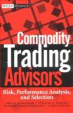Commodity Trading Advisors : Risk, Performance Analysis, and Selection, , 0471681946