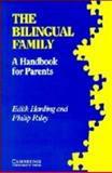 The Bilingual Family, Edith Harding and Philip F. Riley, 0521311942