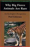 Why Big Fierce Animals Are Rare : An Ecologist's Perspective, Colinvaux, Paul A., 0691081948