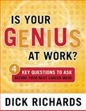 Is Your Genius at Work?, Dick Richards, 0891061940