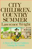 City Children, Country Summer, Lawrence Wright, 1476771944