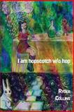 I Am Hopscotch W/o Hop, Ryder Collins, 1500421944