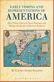 Early Visions and Representations of America : Alvar Nunez Cabeza de Vaca's Naufragios and William Bradford's of Plymouth Plantation, Gomez-Galisteo, M. Carmen, 1628921943