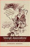 Strange Associations : The Irish Question and the Making of Scottish Unionism, 1886-1918, Burness, Catriona, 1862321949