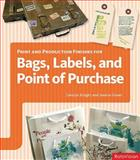 Print and Production Finishes for Bags, Labels and Point of Purchase, Jessica Glaser and Carolyn Knight, 2940361940