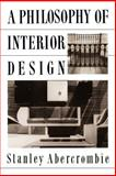 A Philosophy of Interior Design, Stanley Abercrombie, 006430194X