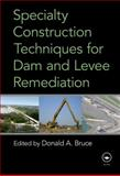 Specialty Construction Techniques for Dam and Levee Remediation, , 0415781949