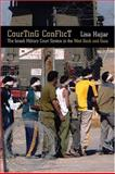 Courting Conflict - The Israeli Military Court System in the West Bank and Gaza, Hajjar, Lisa, 0520241940