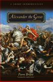 Alexander the Great and His Empire : A Short Introduction, Briant, Pierre, 0691141940