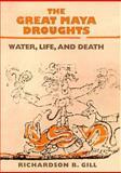 The Great Maya Droughts, Richardson B. Gill, 0826321941
