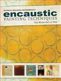 Encaustic Painting Techniques, Patricia Baldwin Seggebruch, 1440331944