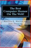 The Best Computer Humor on the Web!, Marilyn Martin, 1500341940