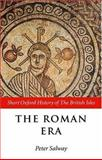 The Roman Era : The British Isles: 55 BC-AD 410, , 0198731949