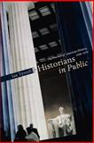 Historians in Public : The Practice of American History, 1890-1970, Tyrrell, Ian R., 0226821943