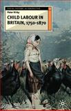 Child Labour in Britain, 1750-1870, Kirby, Peter, 0333671945