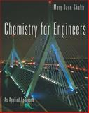 Chemistry for Engineers : An Applied Approach, Shultz, Mary Jane, 0618271945
