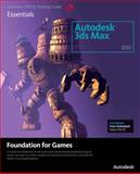 Autodesk 3ds Max 2010 : Foundation for Games, Autodesk, Inc. Staff, 0240811941