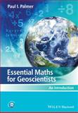 Essential Maths for Geoscientists : An Introduction, Palmer, Paul I., 0470971940