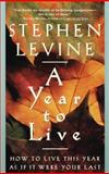 A Year to Live, Stephen Levine, 0609801945