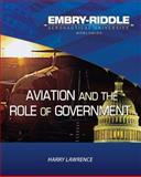Embry Riddle Aeronautical University Version of Aviation and the Role of Government, Lawrence, Harry W, 0757551947