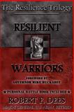 Resilient Warriors : The Resilience Trilogy, Dees, Robert F., 098389194X