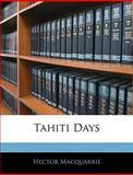Tahiti Days, Hector MacQuarrie, 1142871940