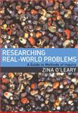 Researching Real-World Problems : A Guide to Methods of Inquiry, O'Leary, Zina, 1412901944