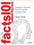 Studyguide for Essentials of Abnormal Psychology by V. Mark Durand, Isbn 9781111837297, Cram101 Textbook Reviews and Durand, V. Mark, 1478411945