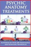 Psychic Anatomy Treatments, Brett A. Rogers, 1492721948