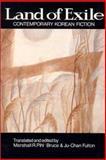 Land of Exile : Contemporary Korean Fiction, , 1563241943